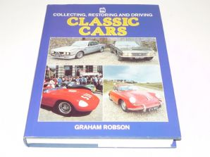 Collecting, Restoring and Driving Classic Cars (Robson 1987)
